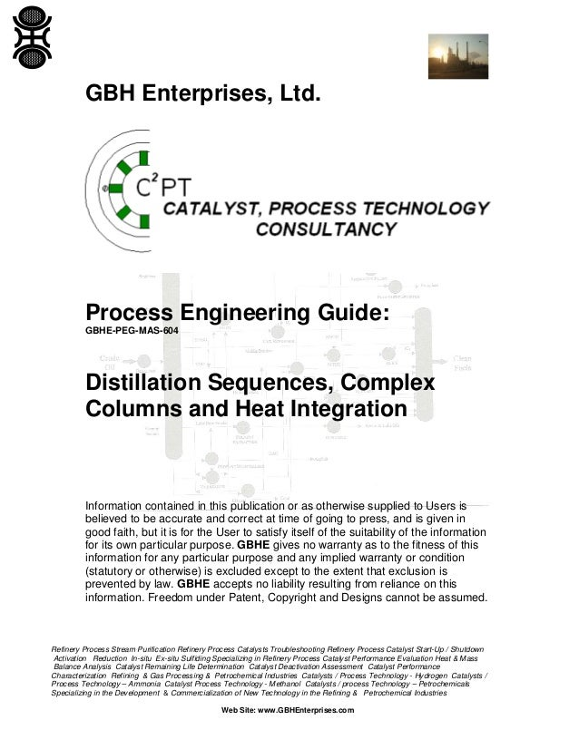 GBH Enterprises, Ltd.  Process Engineering Guide: GBHE-PEG-MAS-604  Distillation Sequences, Complex Columns and Heat Integ...