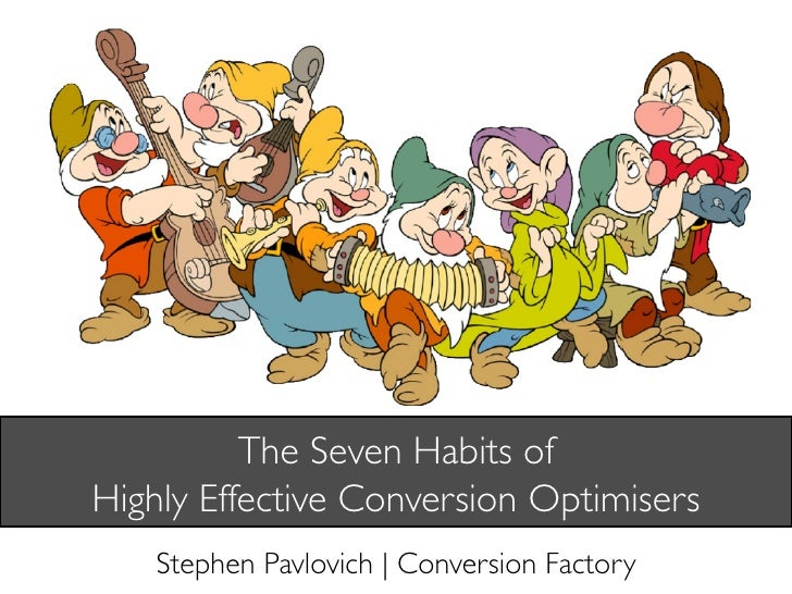 The Seven Habits of Highly Effective Conversion Optimisers