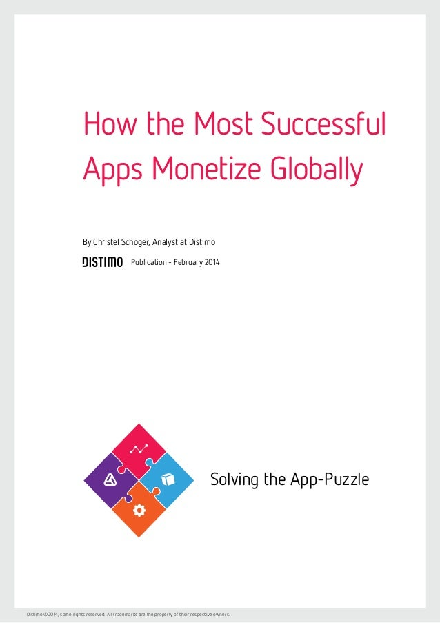 How the Most Successful Apps Monetize Globally By Christel Schoger, Analyst at Distimo Publication - February 2014  Solvin...