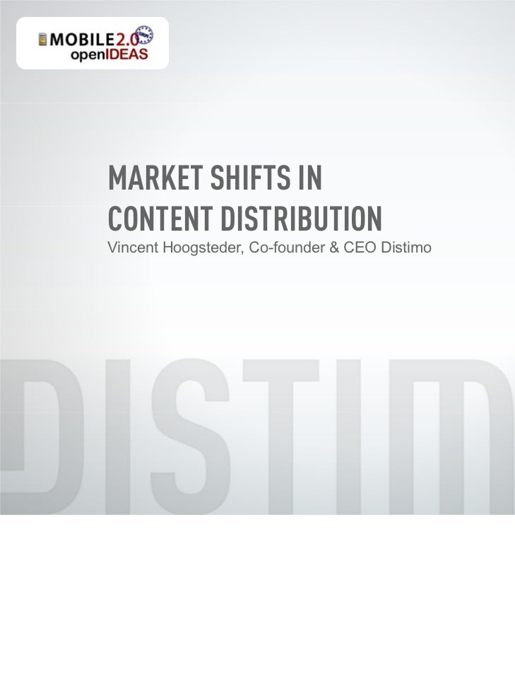 MARKET SHIFTS INCONTENT DISTRIBUTIONVincent Hoogsteder, Co-founder & CEO Distimo