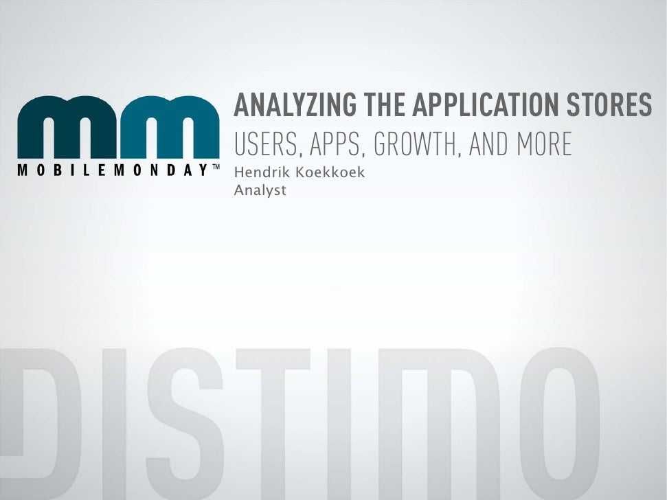 ANALYZING THE APPLICATION STORESUSERS, APPS, GROWTH, AND MOREHendrik KoekkoekAnalyst