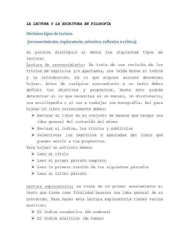 LA LECTURA Y LA ESCRITURA EN FILOSOFÍADistintos tipos de lectura(reconocimiento, exploratoria, selectiva, reflexiva o crít...