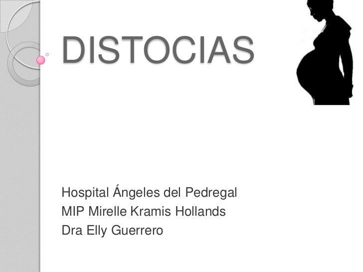 DISTOCIASHospital Ángeles del PedregalMIP Mirelle Kramis HollandsDra Elly Guerrero