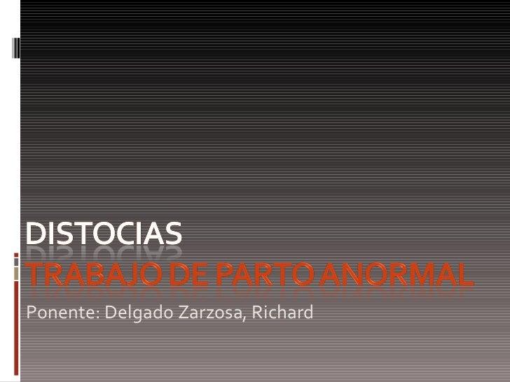 <ul><li>Ponente: Delgado Zarzosa, Richard </li></ul>