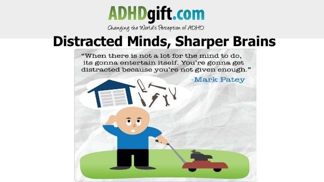 Distracted Minds, Sharper Brains