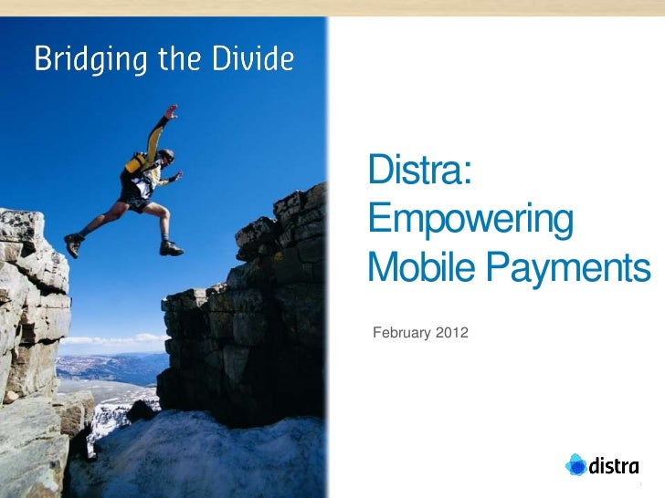 Distra:EmpoweringMobile PaymentsFebruary 2012                1