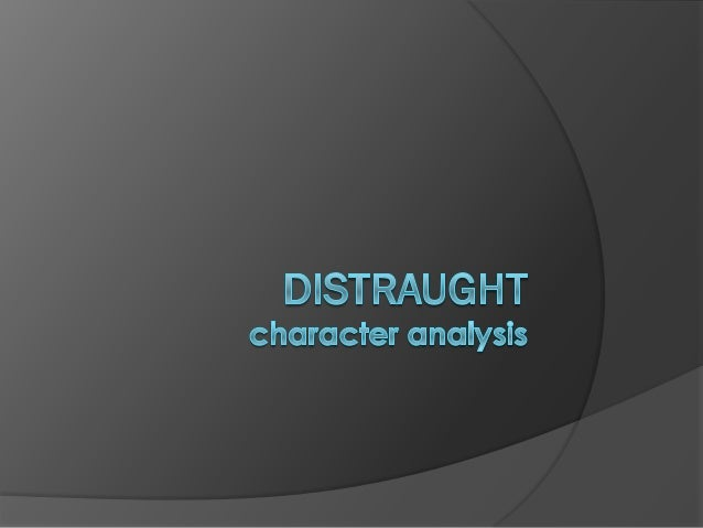 Distraught character analysis