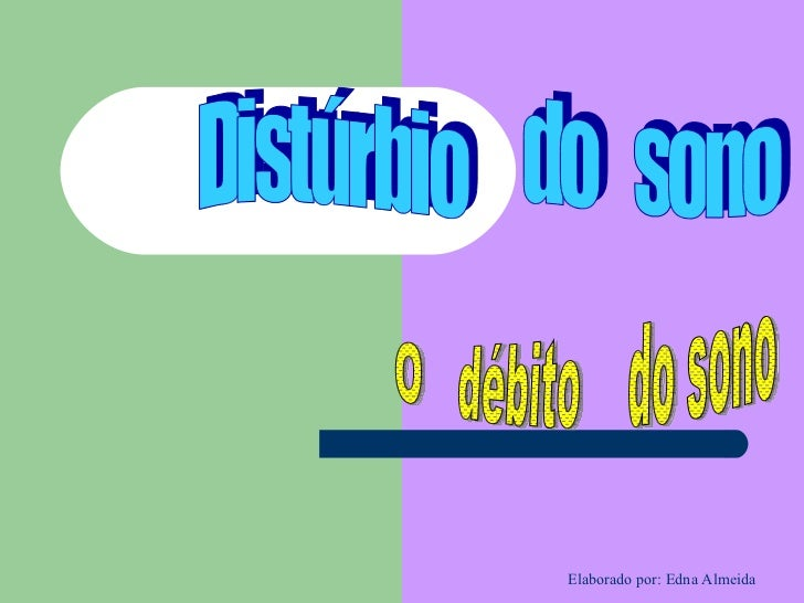 Distúrbio  do  sono O  débito  do sono