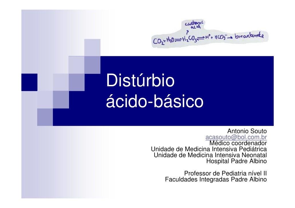 Distúrbioácido-básico                               Antonio Souto                       acasouto@bol.com.br               ...