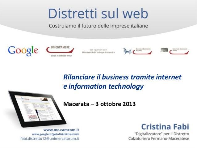 Rilanciare il business tramite internet e information technology Macerata – 3 ottobre 2013