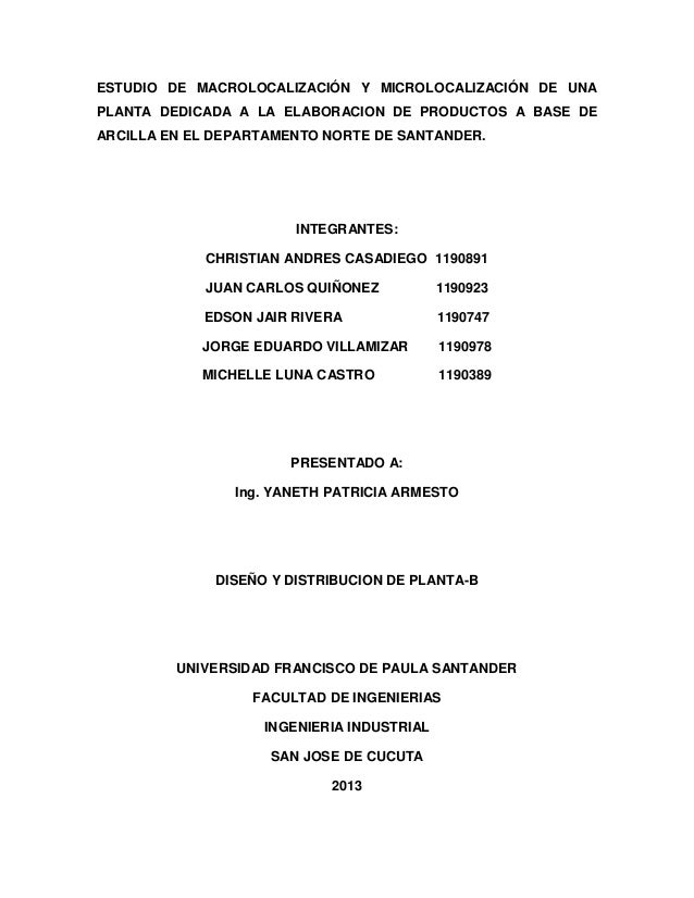 ESTUDIO DE MACROLOCALIZACIÓN Y MICROLOCALIZACIÓN DE UNA PLANTA DEDICADA A LA ELABORACION DE PRODUCTOS A BASE DE ARCILLA EN...