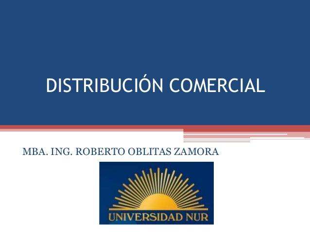 DISTRIBUCIÓN COMERCIALMBA. ING. ROBERTO OBLITAS ZAMORA