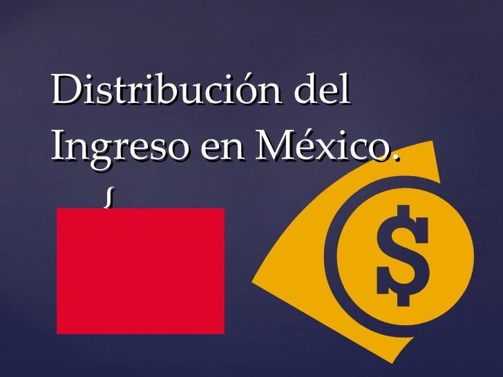Distribución del Ingreso en México.