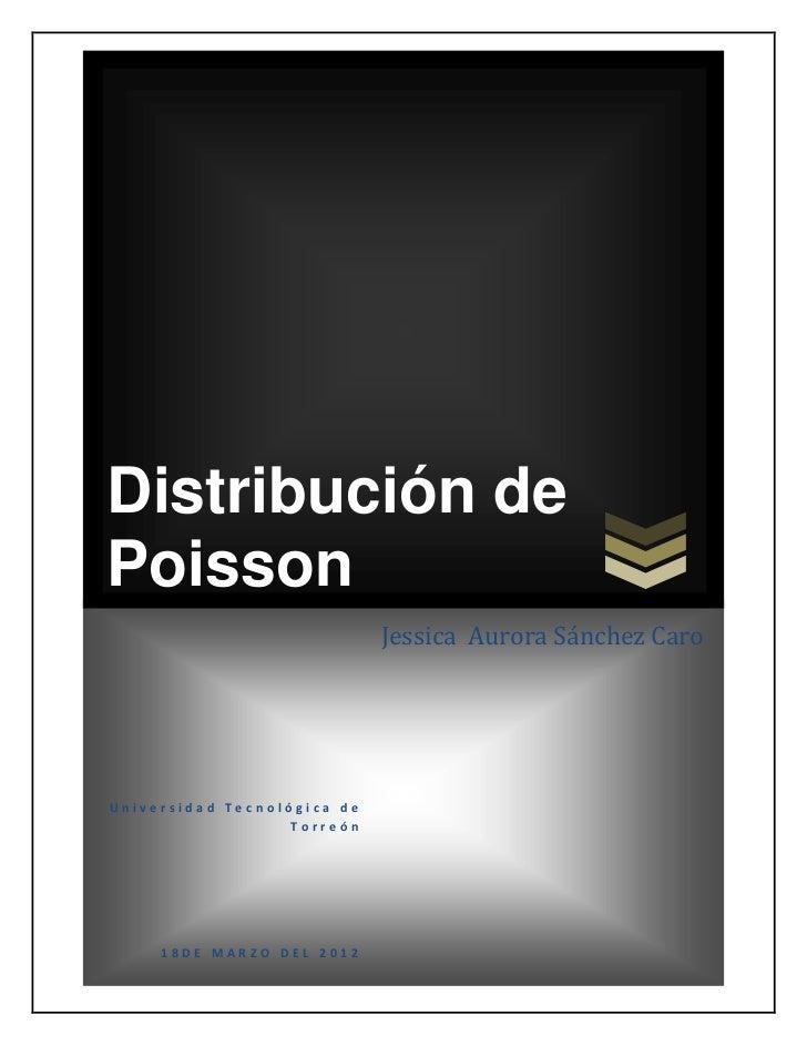 Distribución dePoisson                             Jessica Aurora Sánchez CaroUniversidad Tecnológica de                  ...