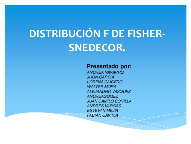 Distribucinfdefisher snedecor-130227210638-phpapp01