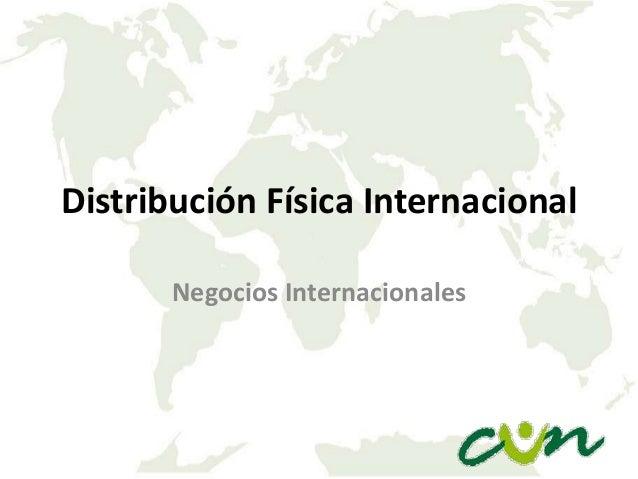 Distribución Física Internacional Negocios Internacionales