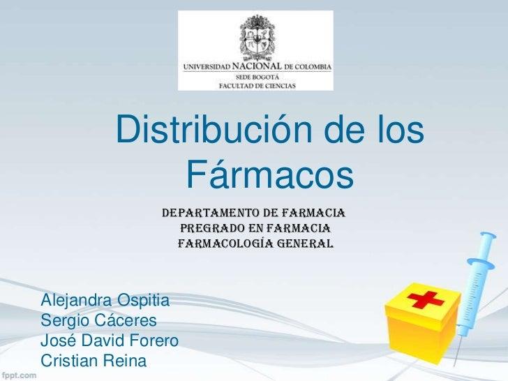 Distribución de los             Fármacos              DEPARTAMENTO DE FARMACIA                PREGRADO EN FARMACIA        ...