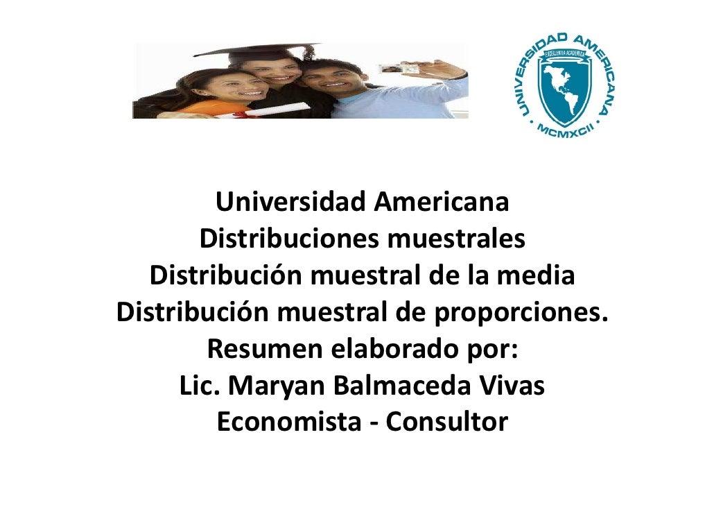 Universidad Americana       Distribuciones muestrales   Distribución muestral de la mediaDistribución muestral de proporci...