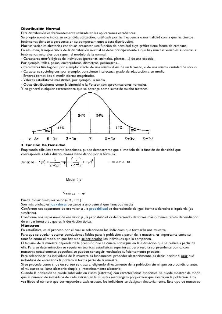 Distribución NormalEsta distribución es frecuentemente utilizada en las aplicaciones estadísticas.Su propio nombre indica ...