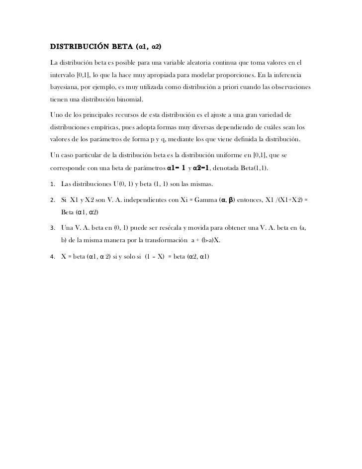 DISTRIBUCIÓN BETA (α1, α2)La distribución beta es posible para una variable aleatoria continua que toma valores en elinter...