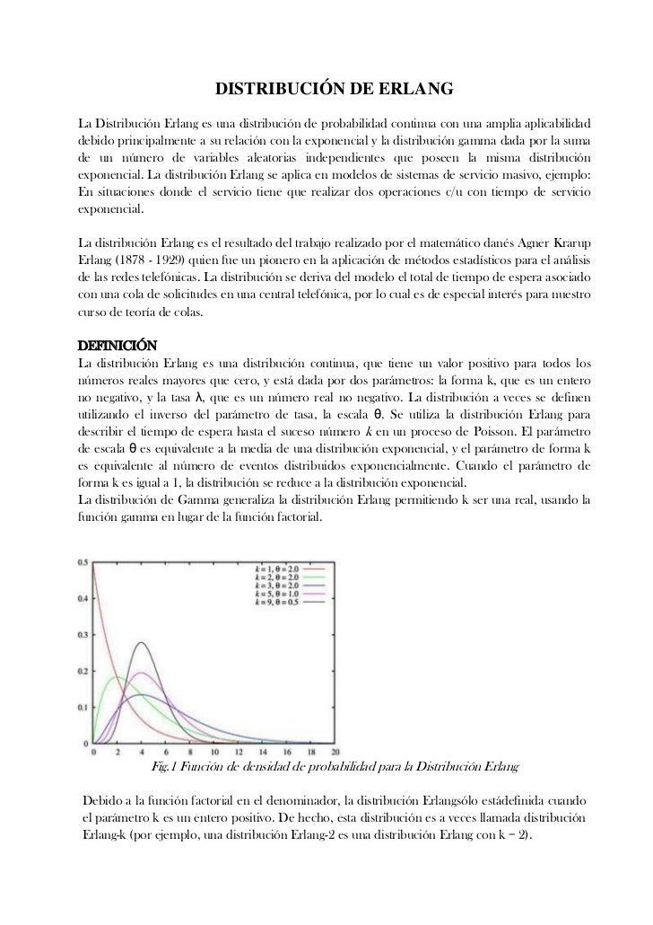 DISTRIBUCIÓN DE ERLANGLa Distribución Erlang es una distribución de probabilidad continua con una amplia aplicabilidaddebi...