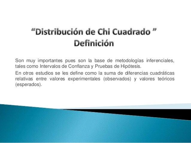 Son muy importantes pues son la base de metodologías inferenciales,  tales como Intervalos de Confianza y Pruebas de Hipót...