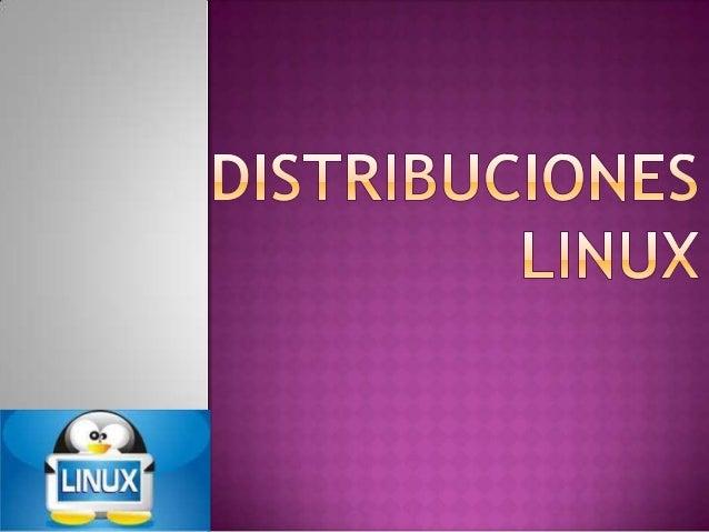  ¿Qué  es?  Es una distribución de software basada en el núcleo Linux.  ¿Por  qué están compuestas?  Por lo general está...