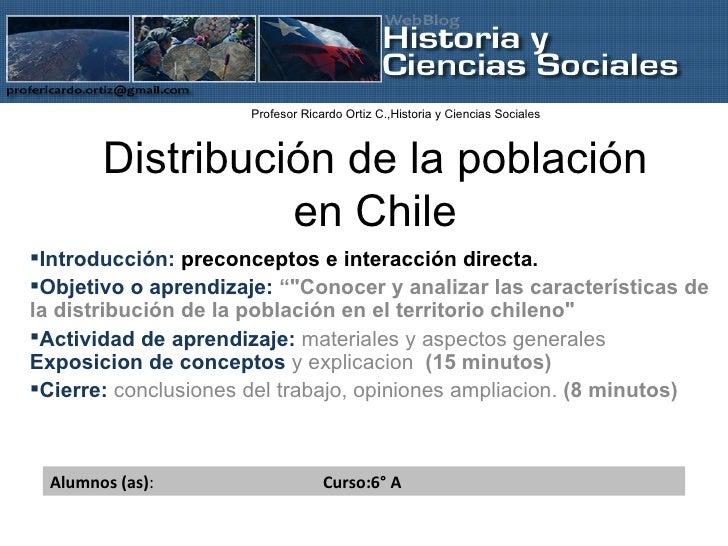 Distribución de la población en Chile <ul><li>Introducción:  preconceptos e interacción directa. </li></ul><ul><li>Objetiv...