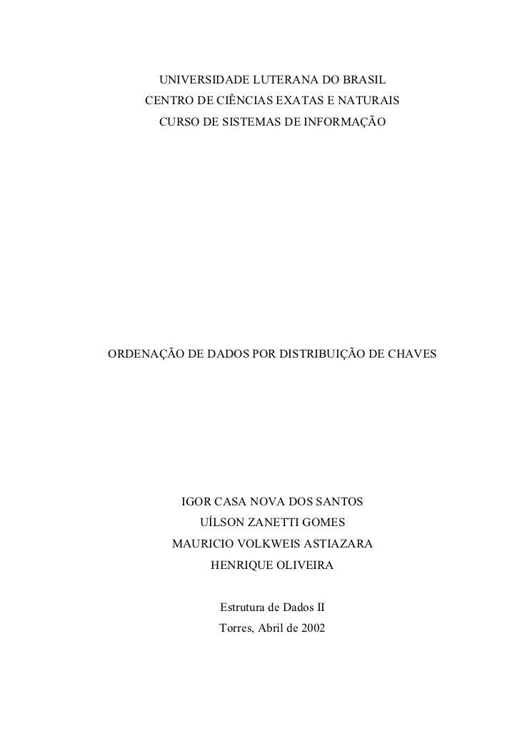 UNIVERSIDADE LUTERANA DO BRASIL     CENTRO DE CIÊNCIAS EXATAS E NATURAIS      CURSO DE SISTEMAS DE INFORMAÇÃOORDENAÇÃO DE ...