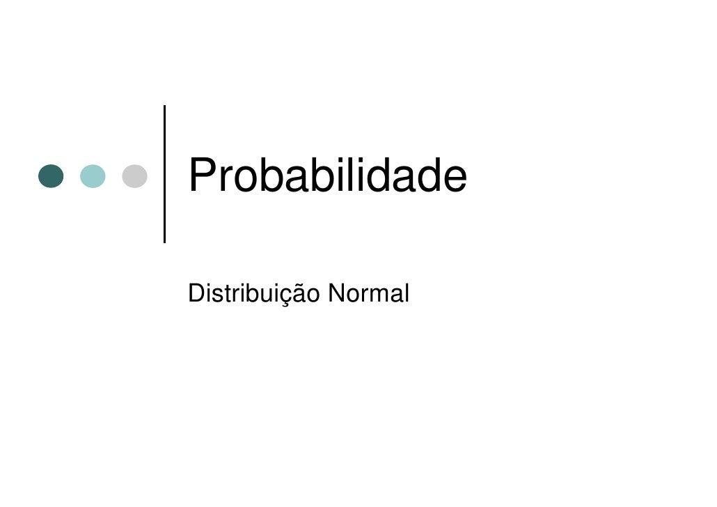 ProbabilidadeDistribuição Normal