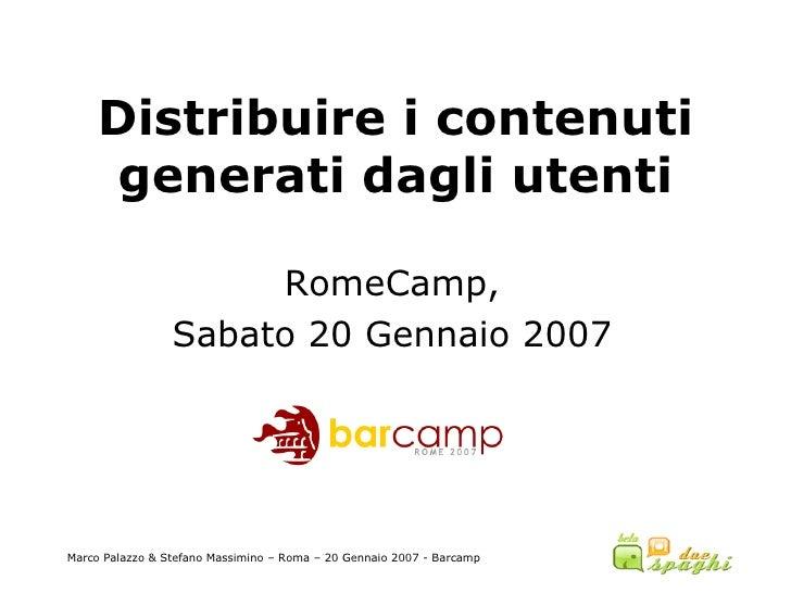 Distribuire i contenuti generati dagli utenti RomeCamp, Sabato 20 Gennaio 2007
