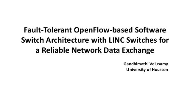 Fault-Tolerant OpenFlow-based Software Switch Architecture with LINC Switches for a Reliable Network Data Exchange