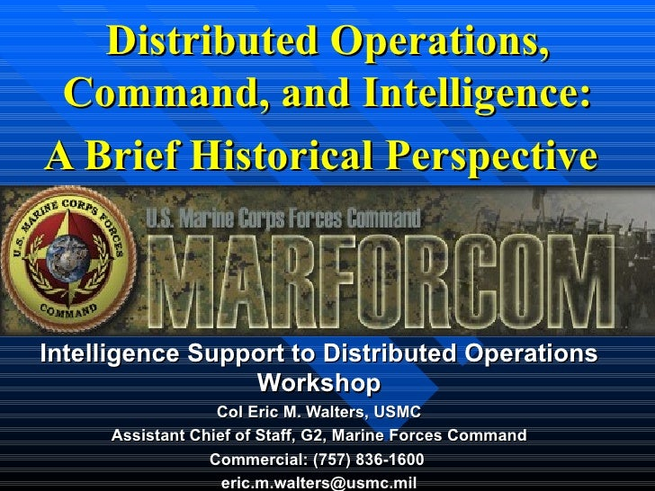 Distributed Operations, Command, and Intelligence: A Brief Historical Perspective   Intelligence Support to Distributed Op...