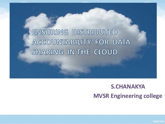 Distributed accountability for data sharing in cloud