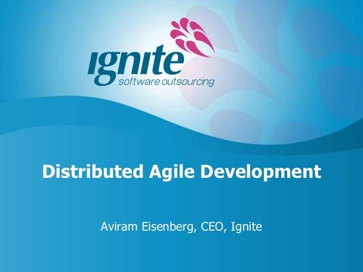 Distributed Agile Development      Aviram Eisenberg, CEO, Ignite