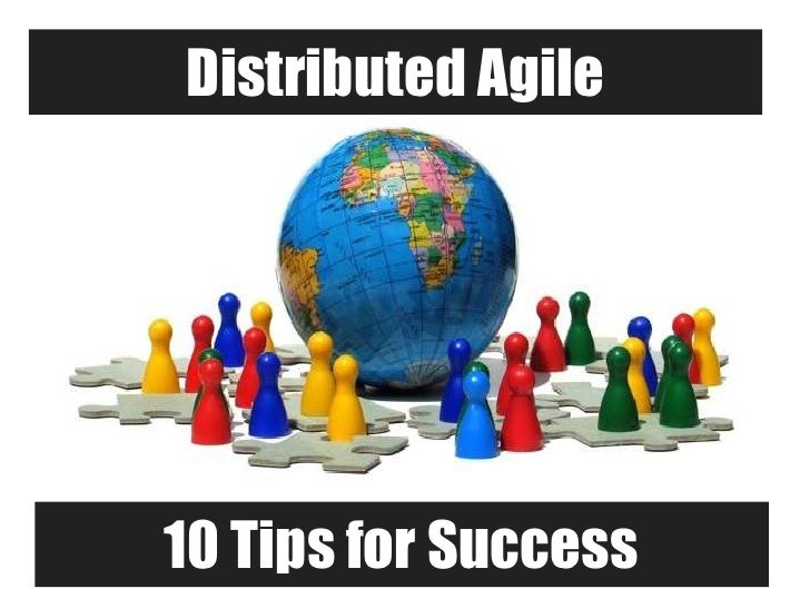 10 Tips for Distributed Agile Success