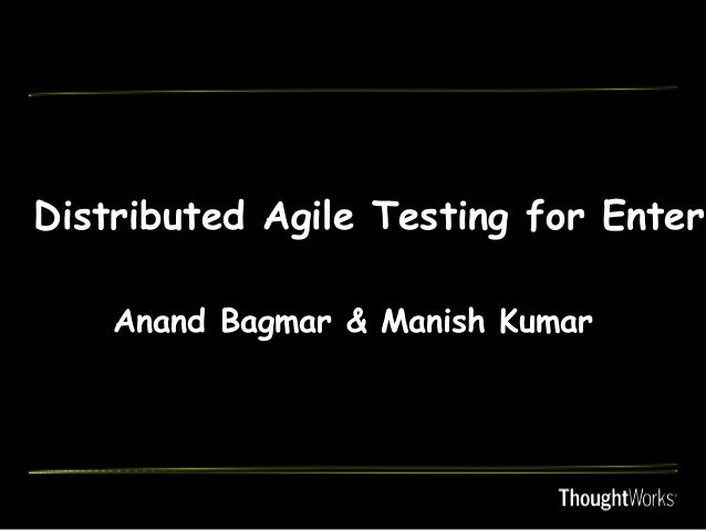 Distributed agile testing for enterprises