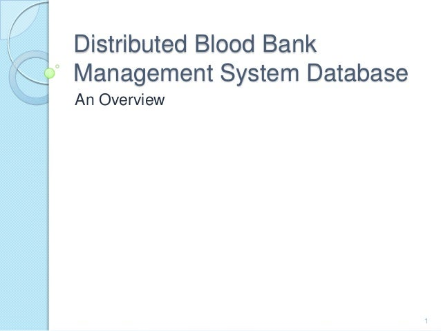 Distributed Blood Bank Management System Database An Overview 1