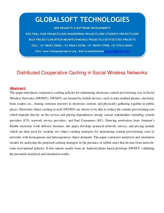 Distributed Cooperative Caching in Social Wireless Networks Abstract: This paper introduces cooperative caching policies f...