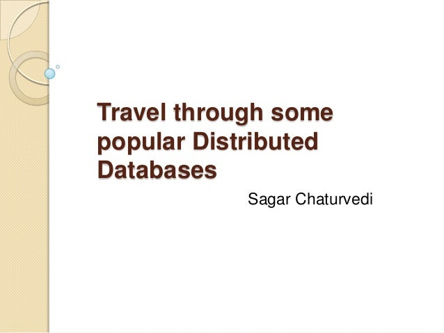Overview of some popular distributed databases