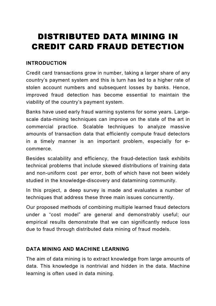 DISTRIBUTED DATA MINING IN   CREDIT CARD FRAUD DETECTION INTRODUCTION Credit card transactions grow in number, taking a la...