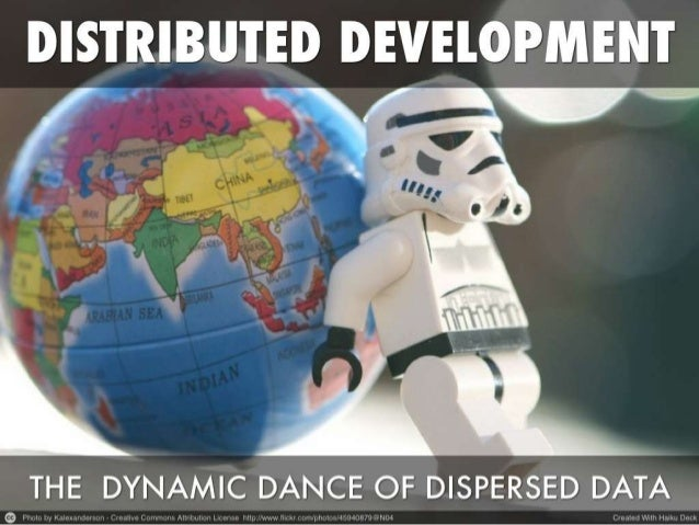 Distributed Development: The Dynamic Dance of Dispersed Data