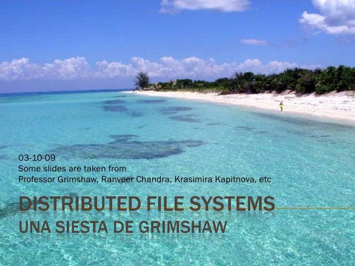 03-10-09 Some slides are taken from  Professor Grimshaw, Ranveer Chandra, Krasimira Kapitnova, etc