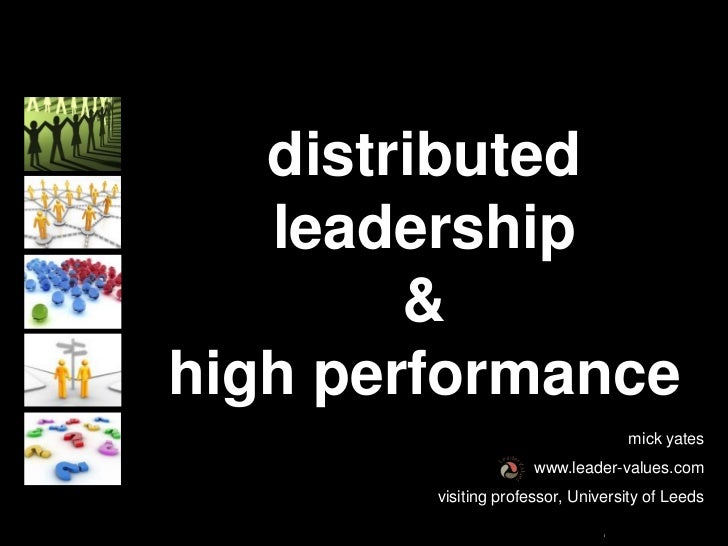 distributed   leadership        &high performance                                      mick yates                      www...
