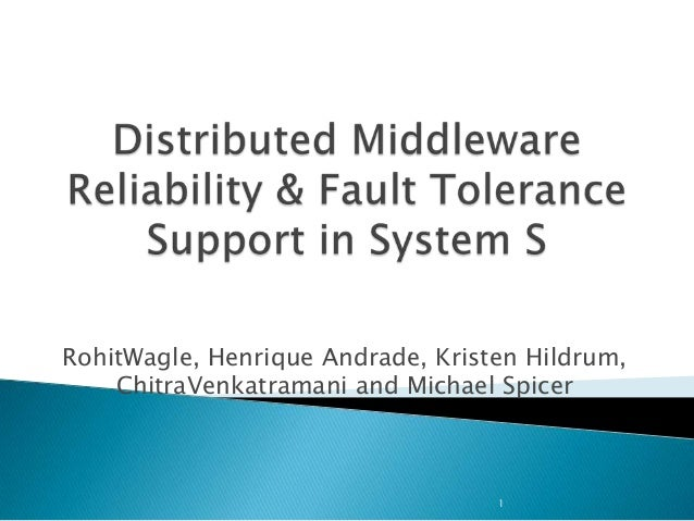 Distributed Middleware Reliability & Fault Tolerance Support in System S