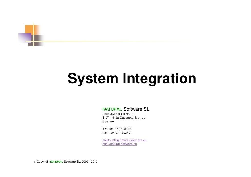 System Integration                                                Natural Software SL                                     ...