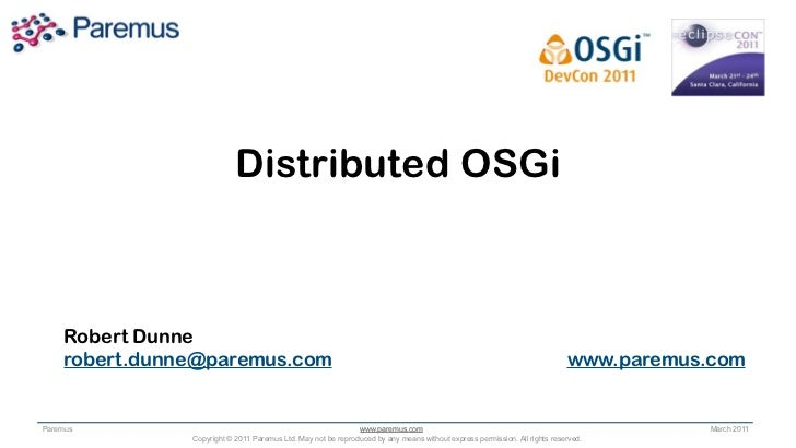 Distributed OSGi  - OSGi DevCon - Eclipsecon 2011
