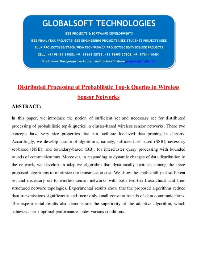 Distributed Processing of Probabilistic Top-k Queries in Wireless Sensor Networks ABSTRACT: In this paper, we introduce th...