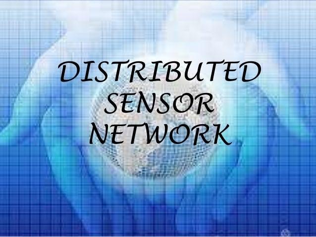 DISTRIBUTED SENSOR NETWORK