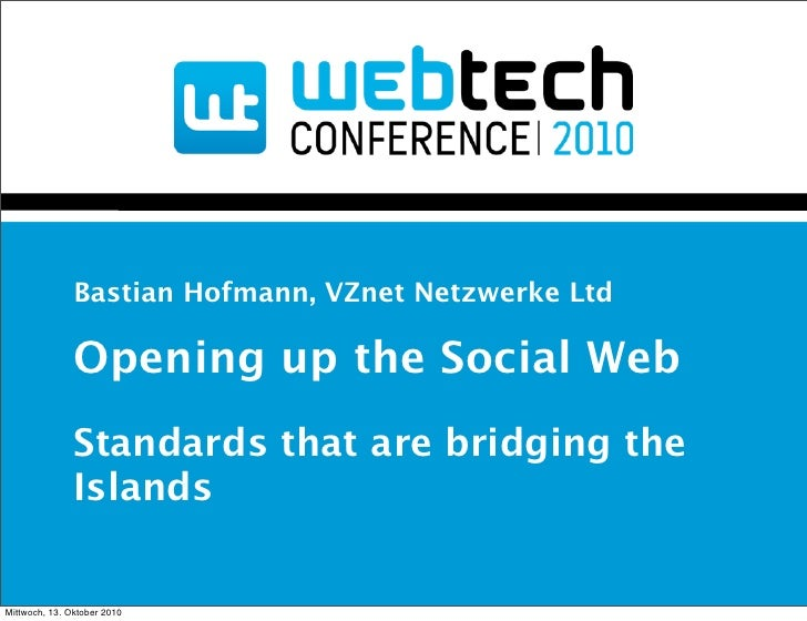 Opening up the Social Web - Standards that are bridging the Islands